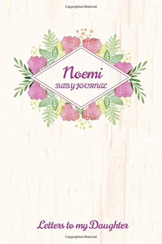 Noemi Baby Journal Letters To My Daughter: Writing Lined Notebook To Write In
