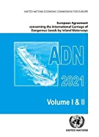 European Agreement Concerning the International Carriage of Dangerous Goods by Inland Waterways ADN 2021: Applicable As from 1 January 2021 (European Agreement Concerning the International Carriage of Dangerous Goods by Inland Waterways (ADN))