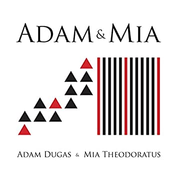 Adam and Mia