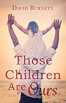 Those Children Are Ours (Jennie Bateman's Story Book 1) by [David Burnett]