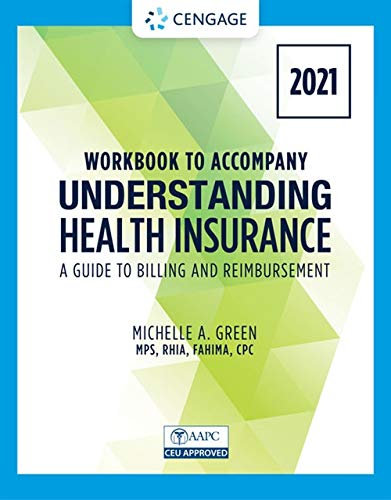 Compare Textbook Prices for Student Workbook for Green's Understanding Health Insurance: A Guide to Billing and Reimbursement - 2021 Edition 16 Edition ISBN 9780357515594 by Green, Michelle