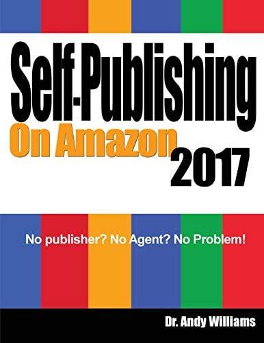 Self Publishing on Amazon 2017 No publisher No Agent No Problem product image