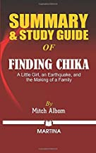 Summary & Study Guide of Finding Chika: A Little Girl, an Earthquake, and the Making of a Family by Mitch Albom