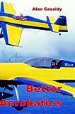 Better Aerobatics: Vol 1
