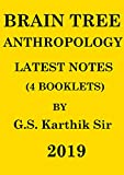 BRAINTREE ANTHROPOLOGY - 2019 LATEST NOTES (4 BOOKLETS) BY G.S. KARTHIK SIR