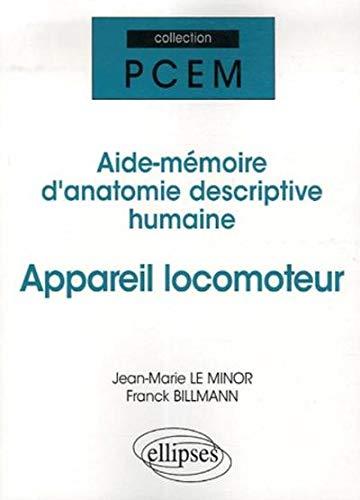Appareil locomoteur : Aide-mémoire d'anatomie descriptive humaine