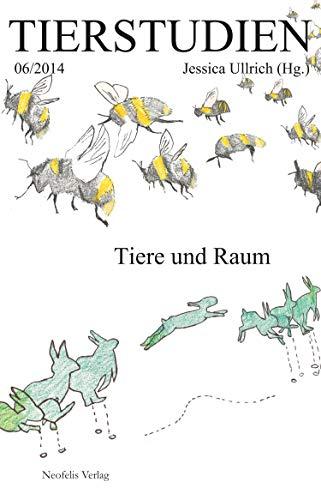 Tiere und Raum: Tierstudien 06/2014