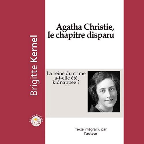 Couverture de Agatha Christie, le chapitre disparu. La reine du crime a-t-elle été kidnappée ?