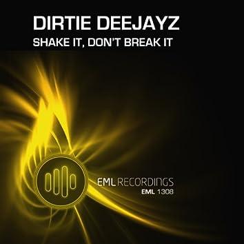 Shake It, Don't Break It