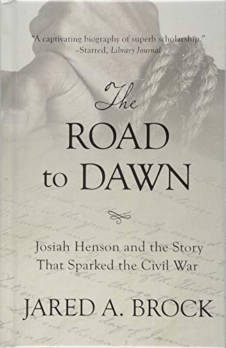 The Road to Dawn: Josiah Henson and the Story That Sparked the Civil War (Thorndike Press Large Print Bill's Bookshelf)