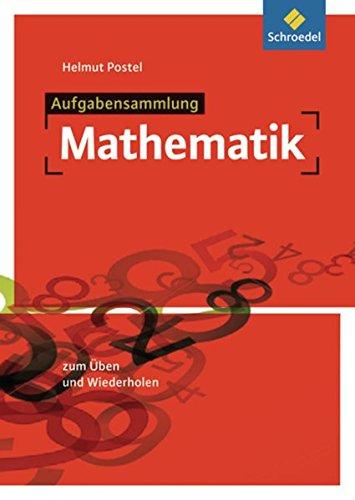 Aufgabensammlung Mathematik: Ausgabe 2012: Ausgabe 2012 / Aufgabensammlung Mathematik: Ausgabe 2012