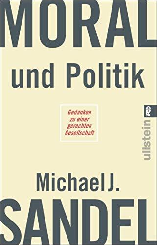Moral und Politik: Gedanken zu einer gerechten Gesellschaft