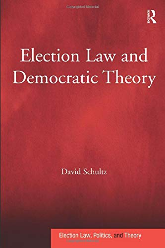 Compare Textbook Prices for Election Law and Democratic Theory Election Law, Politics, and Theory 1 Edition ISBN 9781138248724 by Schultz, David