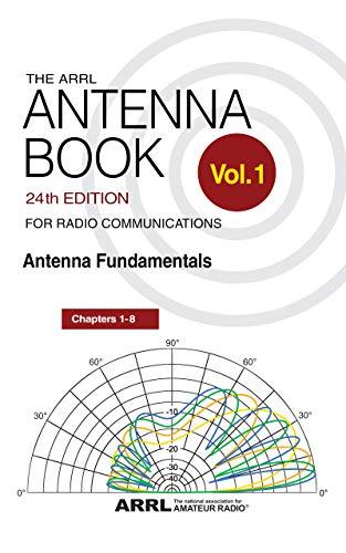 The ARRL Antenna Book for Radio Communications; Volume 1: Antenna Fundamentals (English Edition)