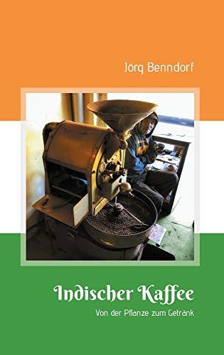 Indischer Kaffee: Von der Pflanze zum Getränk