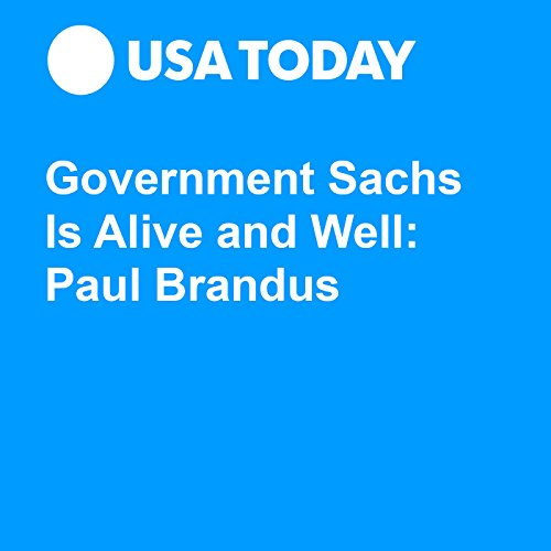 Government Sachs Is Alive and Well: Paul Brandus audiobook cover art