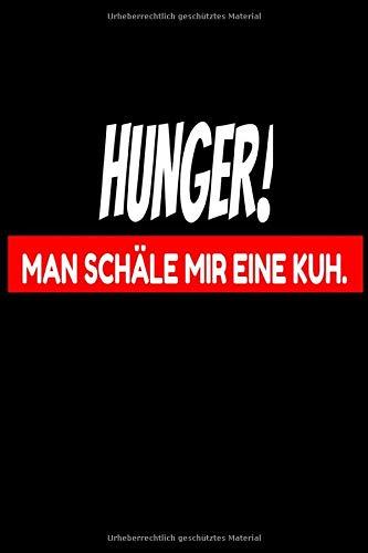 Hunger Man Schäle Mir Eine Kuh .: lustiges notizbuch & Schreibheft, Tagebuch, Notizheft , liniert - mit zeilen , 120 Seiten , hunger man schäle mir ... lustiges notizbuch , Notizbuch mit sprüchen