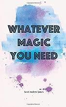 Whatever Magic You Need