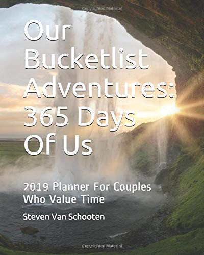 Our Bucketlist Adventures: 365 Days of Us: 2019 Planner For Couples Who Value Time [Lingua Inglese]