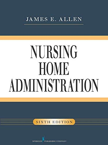 Nursing Home Administration, Sixth Edition