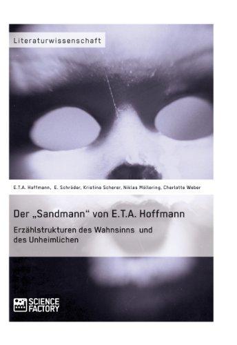 """Der """"Sandmann"""" von E.T.A. Hoffmann. Erzählstrukturen des Wahnsinns und des Unheimlichen"""