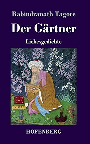 Der Gärtner: Liebesgedichte