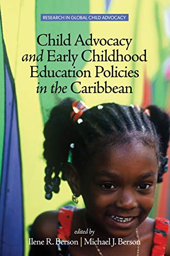 Child Advocacy and Early Childhood Education Policies in the Caribbean (Research in Global Child Advocacy)