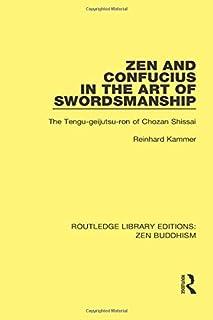 Zen and Confucius in the Art of Swordsmanship: The 'Tengu-geijutsu-ron' of Chozan Shissai