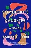 Image of Somebody's Daughter: A Memoir