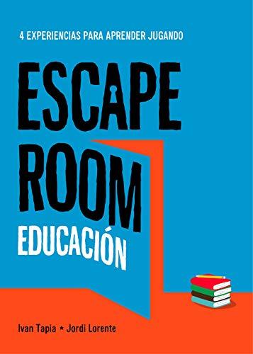 Escape room educación: 4 experiencias para aprender jugando (Libro interactivo)