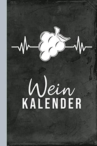 Wein Kalender: Weinkenner Weingeschenk Weingenuss Weintraube I Weißes Papier I A5 Format I [Undatiert]