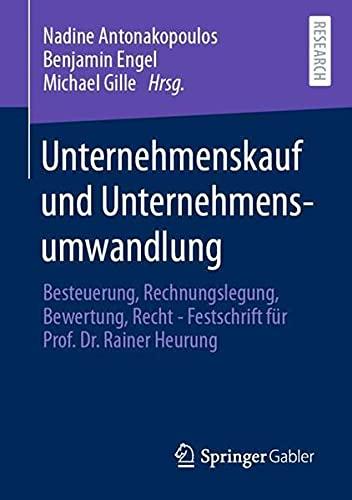 Unternehmenskauf und Unternehmensumwandlung: Besteuerung, Rechnungslegung, Bewertung, Recht - Festsc