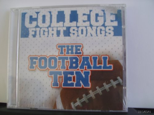 College Fight Songs: The Football Ten