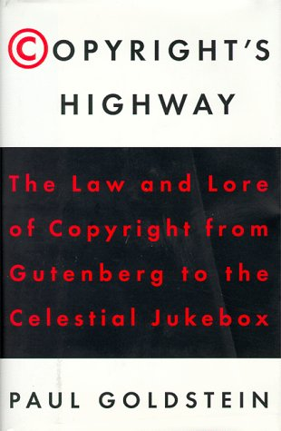 Copyright's Highway: From Gutenberg To The Celestial Jukebox