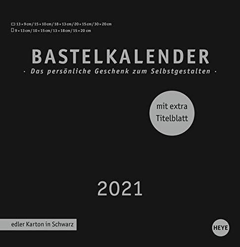 Bastelkalender 2021 Premium schwarz groß - edler Karton in Schwarz - mit extra Titelblatt und Monatskalendarium - Format 32 x 33 cm: Das persönliche Geschenk zum Jahreswechsel
