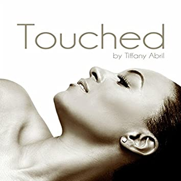 Touched By Tiffany Abril