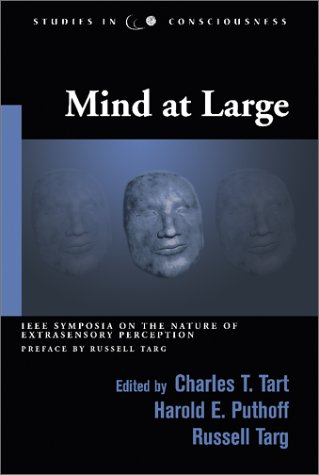 Mind at Large: IEEE Symposia on the Nature of Extrasensory Perception (Studies in Consciousness)