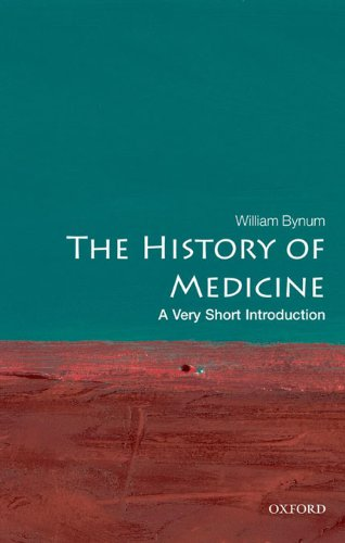 The History of Medicine: A Very Short Introduction (Very Short Introductions Book 191)