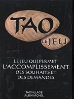 Le Jeu du Tao (le jeu) - Le Jeu qui permet l'accomplissement des souhaits et des demandes de Daniel Boulblil