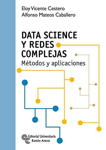 Data Science y Redes Complejas: Métodos y aplicaciones (Manuales)