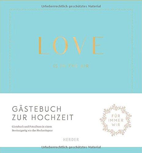 Love is in the air: Gästebuch zur Hochzeit