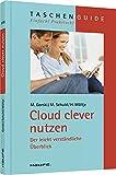 Cloud clever nutzen: Der leicht verständliche Überblick (Haufe TaschenGuide)