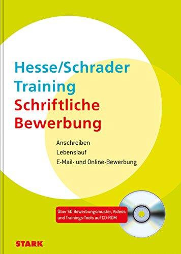 Bewerbung Beruf & Karriere: Hesse/Schrader: Training Schriftliche Bewerbung: Anschreiben - Lebenslauf - E-Mail- und Online-Bewerbung mit CD-ROM