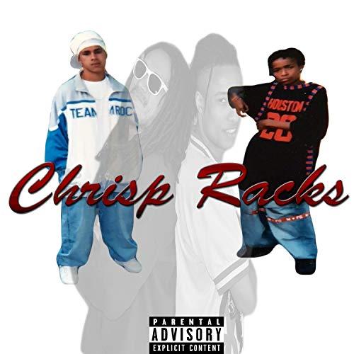 Chrisp Racks [Explicit]