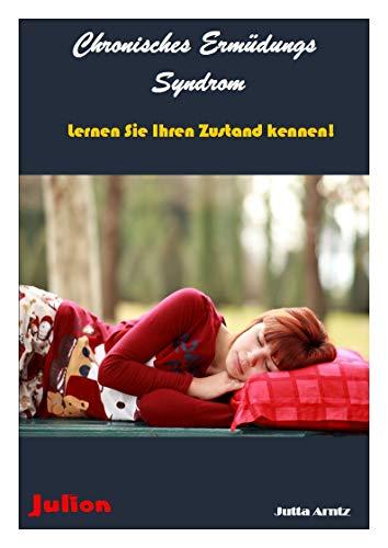 Chronisches Ermüdungs Syndrom: Lernen Sie Ihren Zustand kennen!