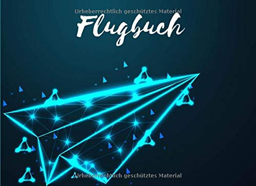 Flugbuch: Segelflugbuch | ulm flugbuch | Drohnenflugbuch | Drohnenpilotenflugbuch | Pilotenflugbuch | Flugstundenbuch | Flugstundenbuch zum Führen und ... Flugstunden - 99 Seiten - Format 21 x 15,2 zm