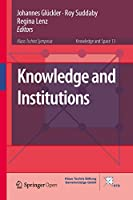 Knowledge and Institutions (Knowledge and Space, 13)