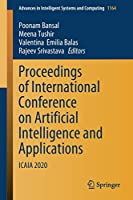Proceedings of International Conference on Artificial Intelligence and Applications: ICAIA 2020 (Advances in Intelligent Systems and Computing (1164))
