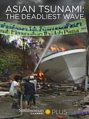 Asian Tsunami: The Deadliest Wave