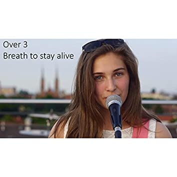 Breath to Stay Alive